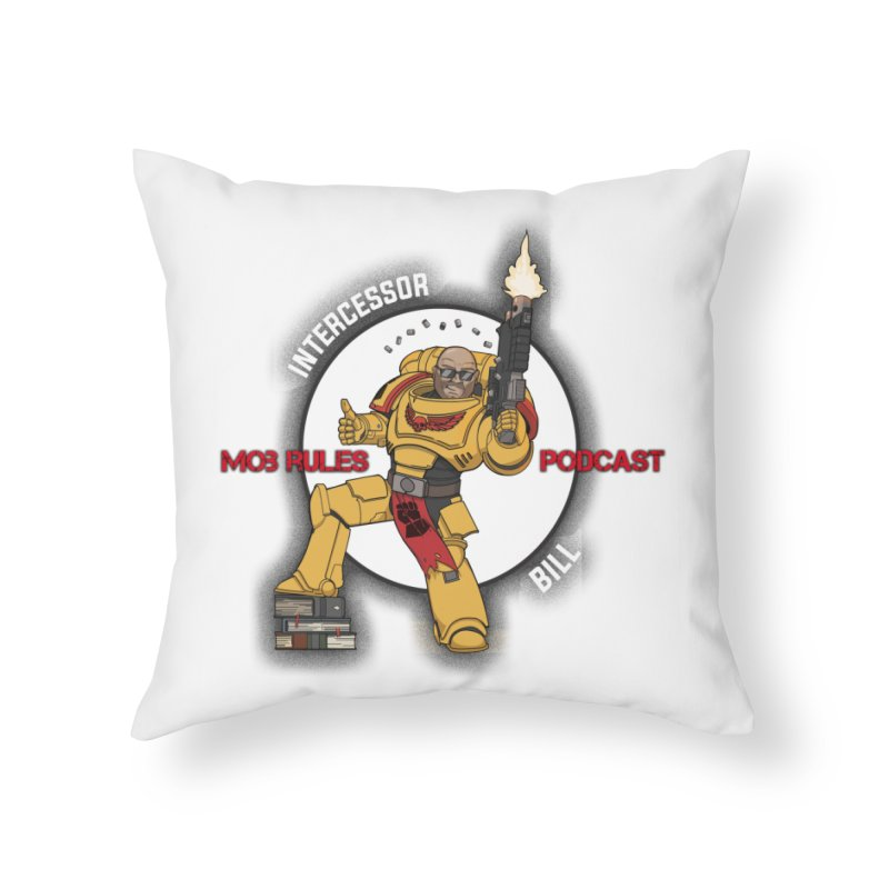Intercessor Bill! Home Throw Pillow by Mob Rules Podcast