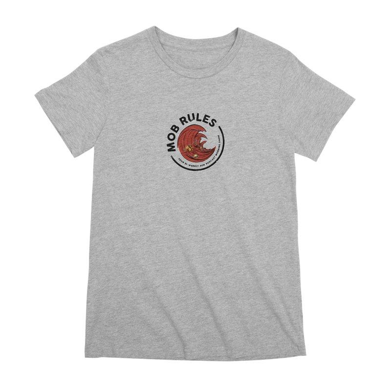 Mob Zerker Logo Women's Premium T-Shirt by Mob Rules Podcast