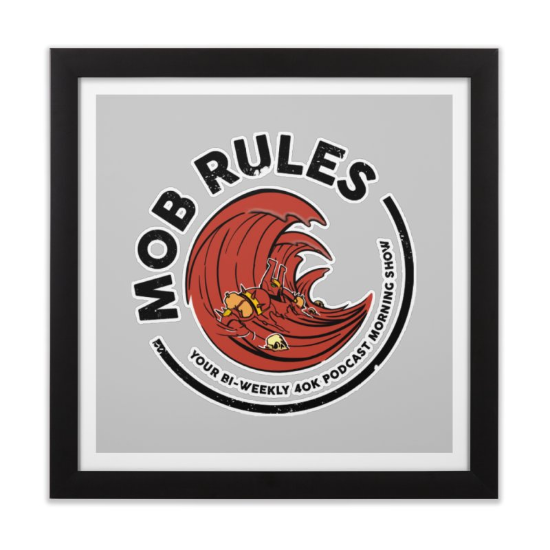 Home None by Mob Rules Podcast