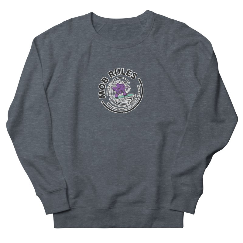 Mob Rules Dreadnought Logo Men's French Terry Sweatshirt by Mob Rules Podcast