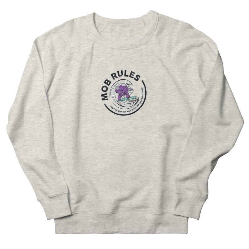 Mob Rules Dreadnought Logo Men's Sweatshirt by Mob Rules Podcast