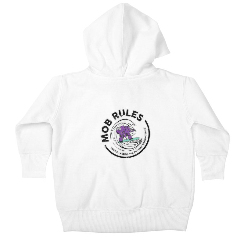 Mob Rules Dreadnought Logo Kids Baby Zip-Up Hoody by Mob Rules Podcast