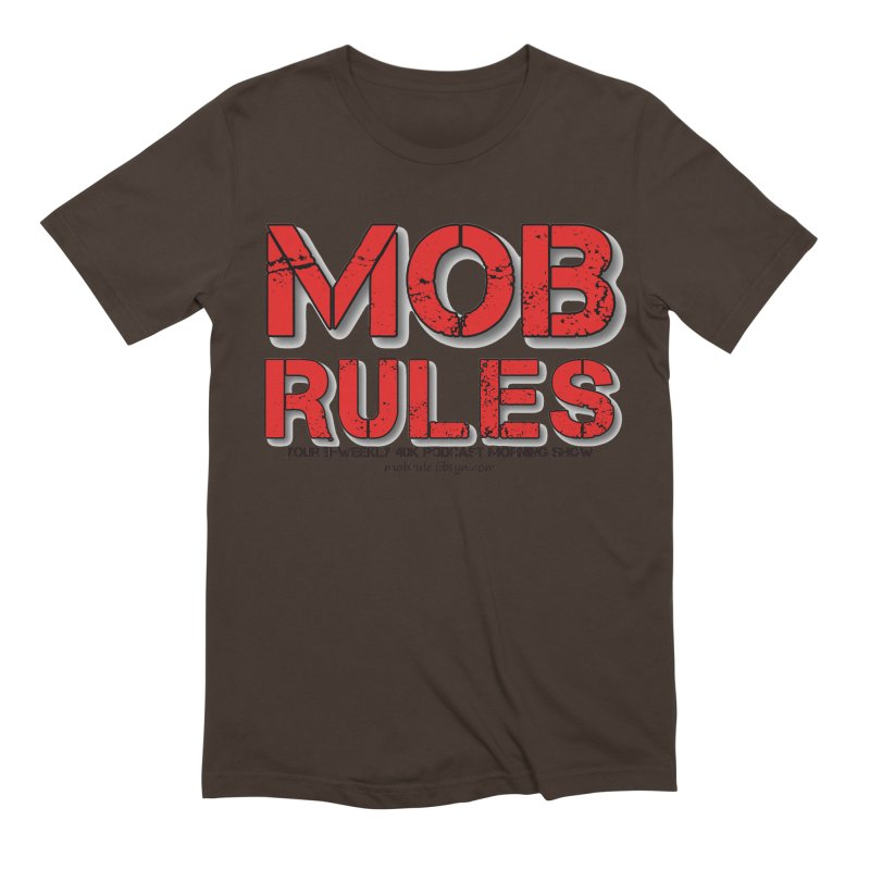 Mob Rules Logo Text Men's Extra Soft T-Shirt by Mob Rules Podcast