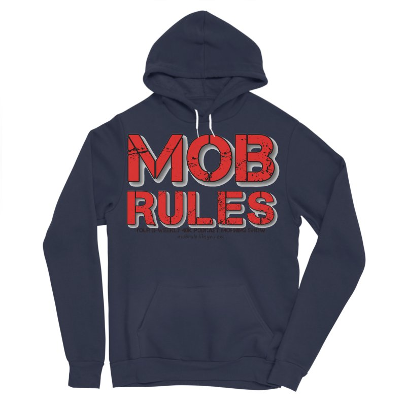 Mob Rules Logo Text Men's Sponge Fleece Pullover Hoody by Mob Rules Podcast