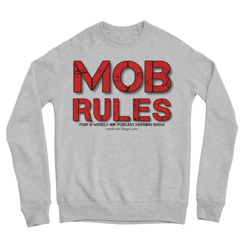 Mob Rules Logo Text Women's Sponge Fleece Sweatshirt by Mob Rules Podcast