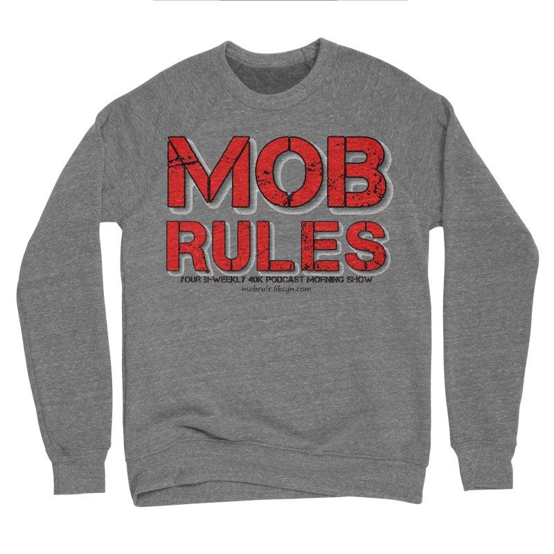 Mob Rules Logo Text Men's Sponge Fleece Sweatshirt by Mob Rules Podcast