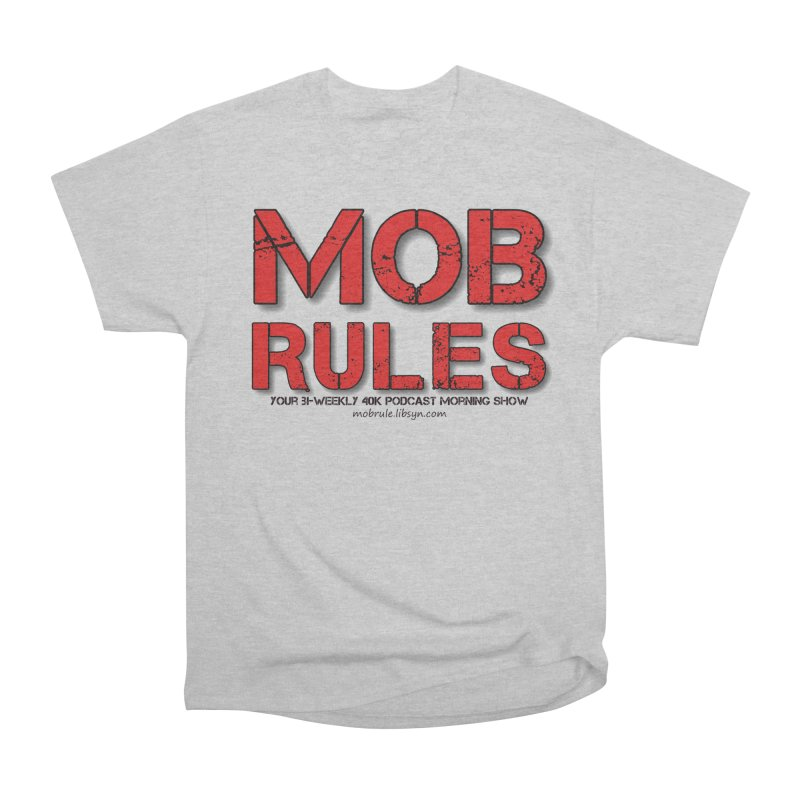 Mob Rules Logo Text Women's Heavyweight Unisex T-Shirt by Mob Rules Podcast