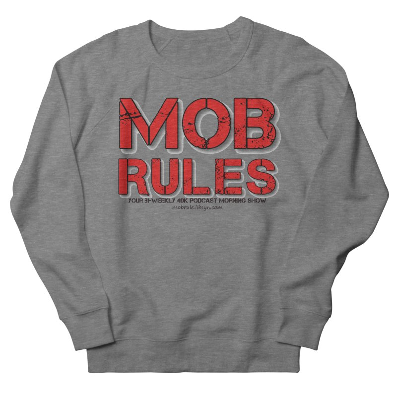 Mob Rules Logo Text Women's French Terry Sweatshirt by Mob Rules Podcast