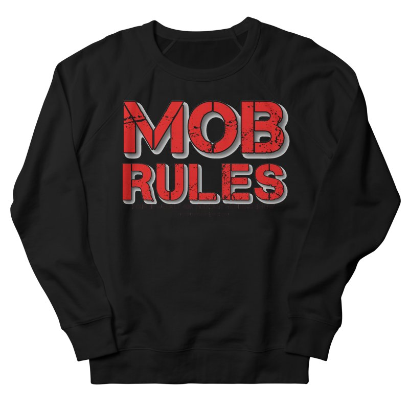 Mob Rules Logo Text Men's French Terry Sweatshirt by Mob Rules Podcast