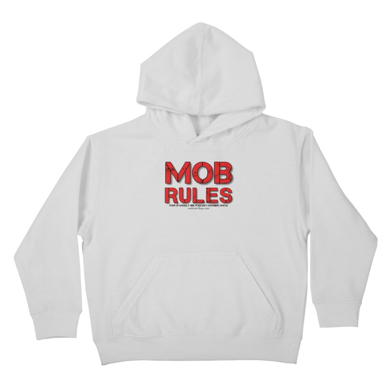 Mob Rules Logo Text Kids Pullover Hoody by Mob Rules Podcast
