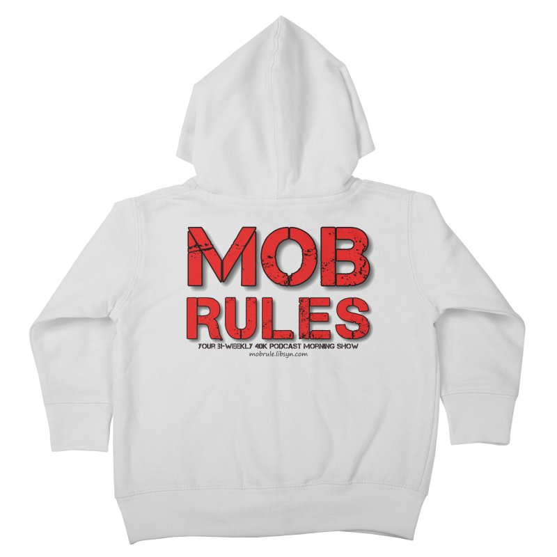 Mob Rules Logo Text Kids Toddler Zip-Up Hoody by Mob Rules Podcast