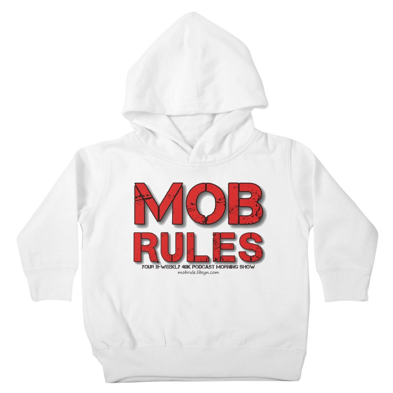 Mob Rules Logo Text Kids Toddler Pullover Hoody by Mob Rules Podcast
