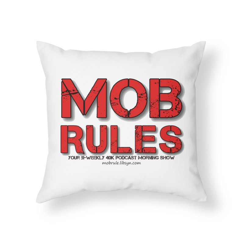 Mob Rules Logo Text Home Throw Pillow by Mob Rules Podcast