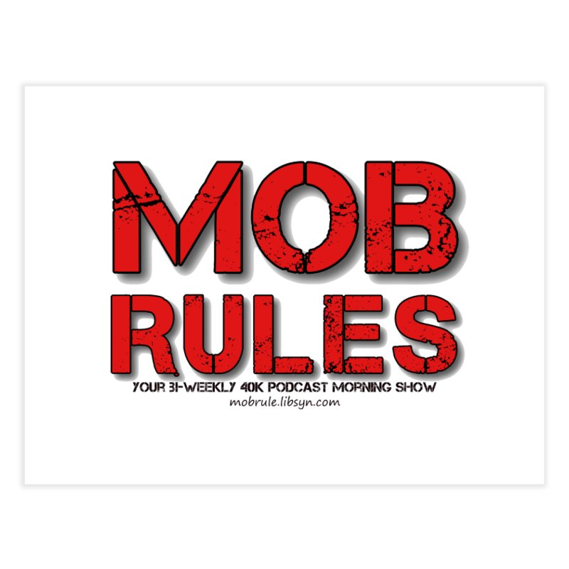 Mob Rules Logo Text Home Fine Art Print by Mob Rules Podcast