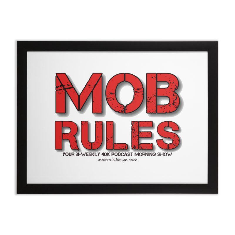 Mob Rules Logo Text Home Framed Fine Art Print by Mob Rules Podcast