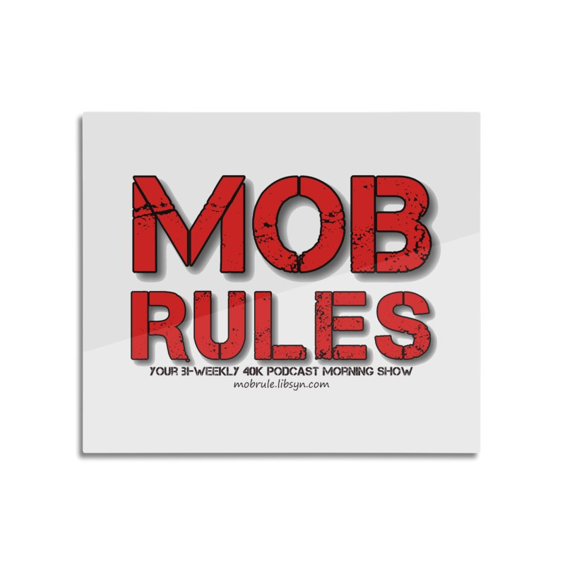 Mob Rules Logo Text Home Mounted Aluminum Print by Mob Rules Podcast