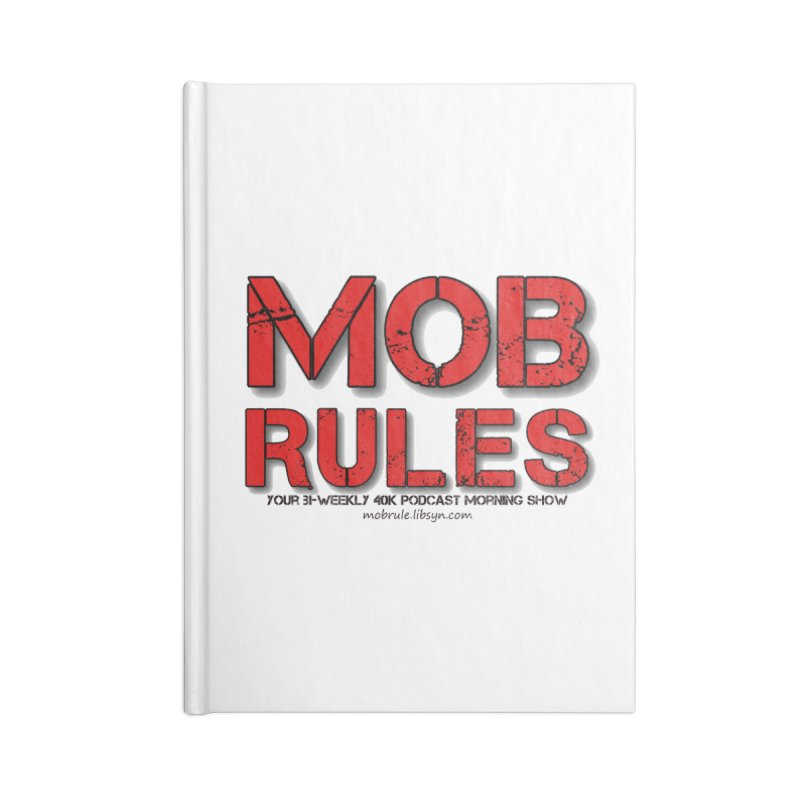 Mob Rules Logo Text Accessories Blank Journal Notebook by Mob Rules Podcast