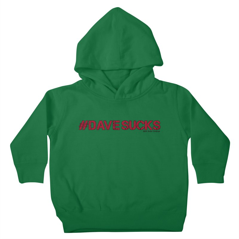 #davesucks Kids Toddler Pullover Hoody by Mob Rules Podcast