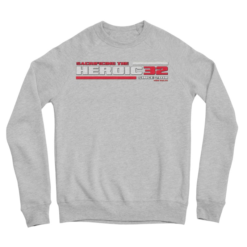 The Heroic 32 Women's Sponge Fleece Sweatshirt by Mob Rules Podcast