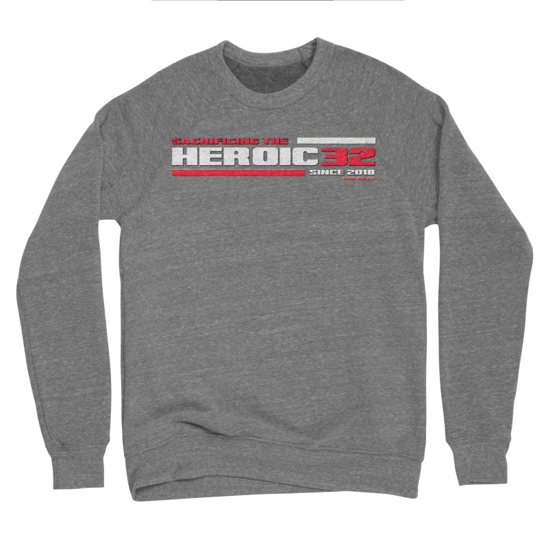 The Heroic 32 Men's Sweatshirt by Mob Rules Podcast