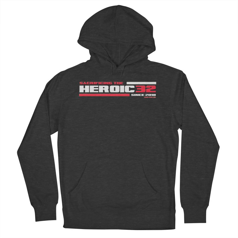 The Heroic 32 Men's French Terry Pullover Hoody by Mob Rules Podcast