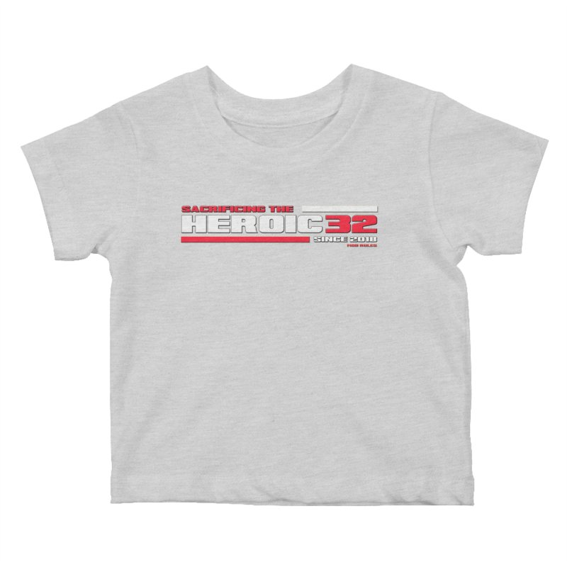 The Heroic 32 Kids Baby T-Shirt by Mob Rules Podcast