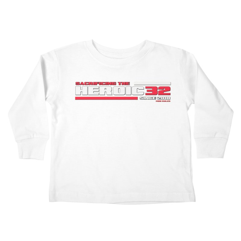 The Heroic 32 Kids Toddler Longsleeve T-Shirt by Mob Rules Podcast