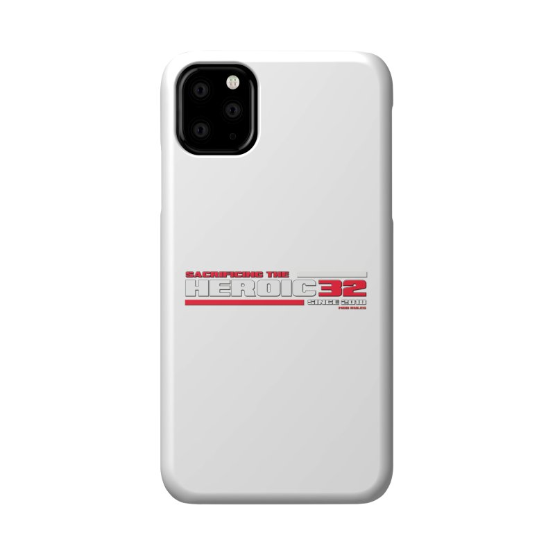 The Heroic 32 Accessories Phone Case by Mob Rules Podcast