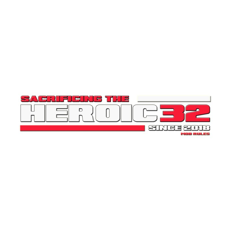 The Heroic 32 Men's T-Shirt by Mob Rules Podcast