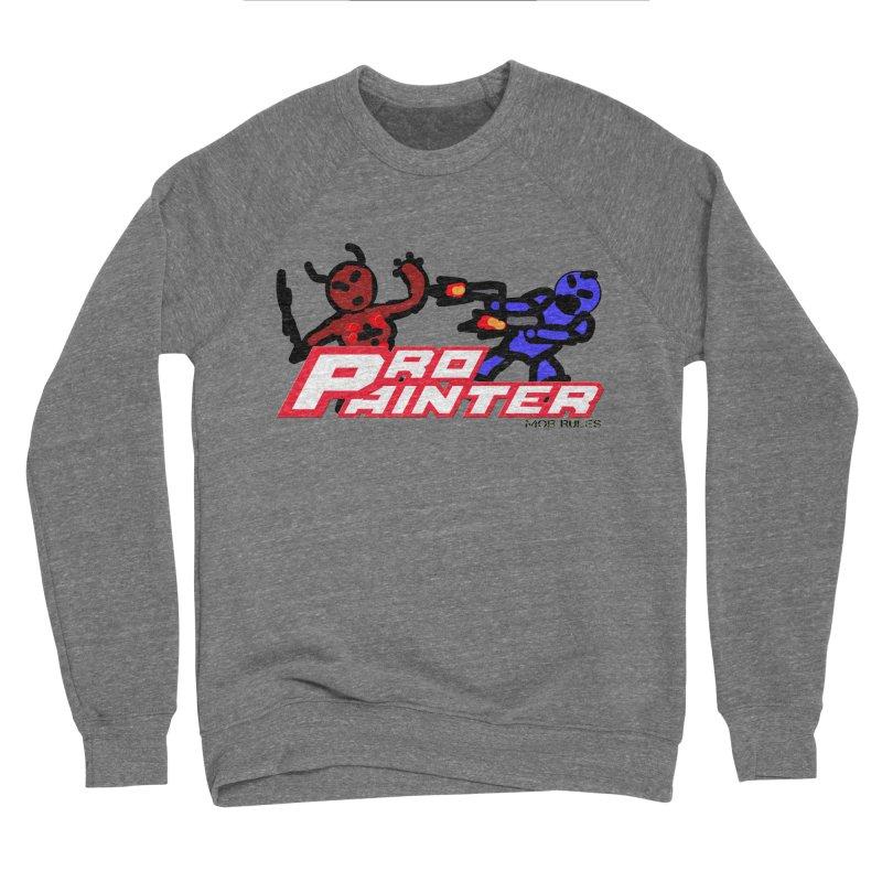 Pro Painter Men's Sponge Fleece Sweatshirt by Mob Rules Podcast
