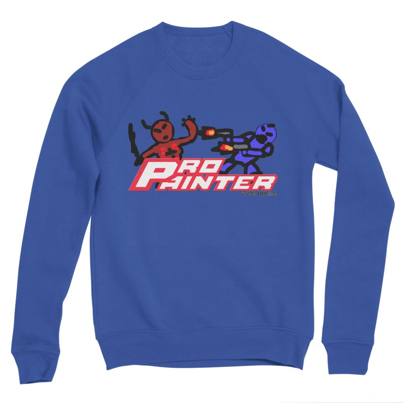 Pro Painter Men's Sweatshirt by Mob Rules Podcast