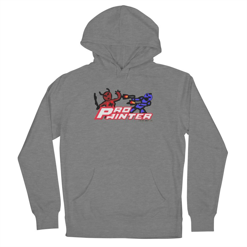 Pro Painter Women's Pullover Hoody by Mob Rules Podcast