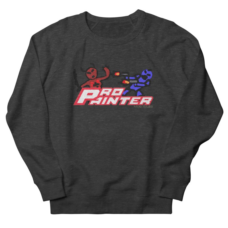 Pro Painter Women's Sweatshirt by Mob Rules Podcast