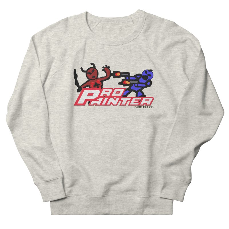 Pro Painter Men's French Terry Sweatshirt by Mob Rules Podcast