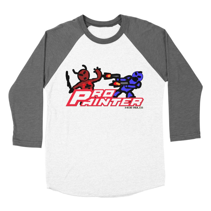 Pro Painter Women's Baseball Triblend Longsleeve T-Shirt by Mob Rules Podcast