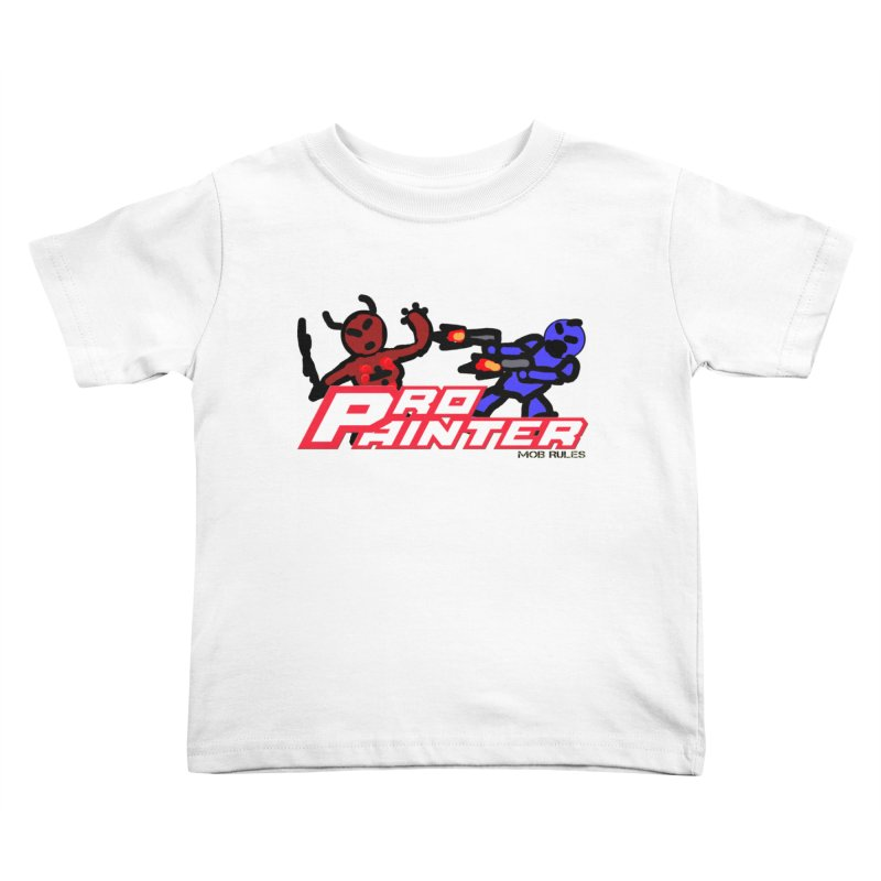 Pro Painter Kids Toddler T-Shirt by Mob Rules Podcast