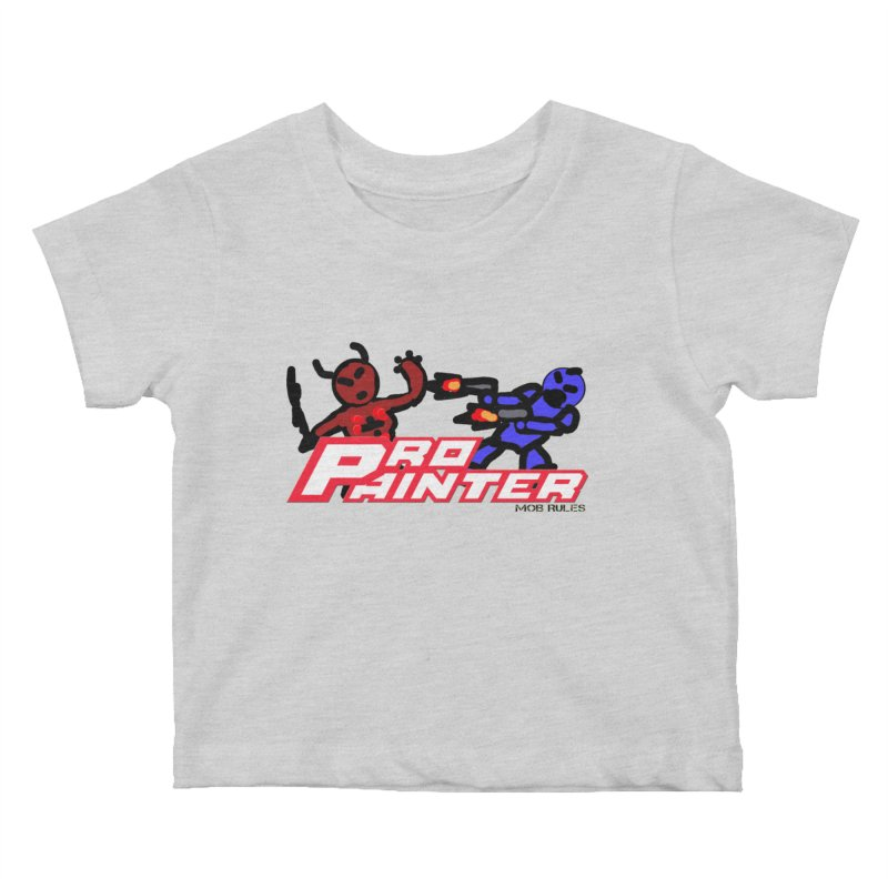 Pro Painter Kids Baby T-Shirt by Mob Rules Podcast