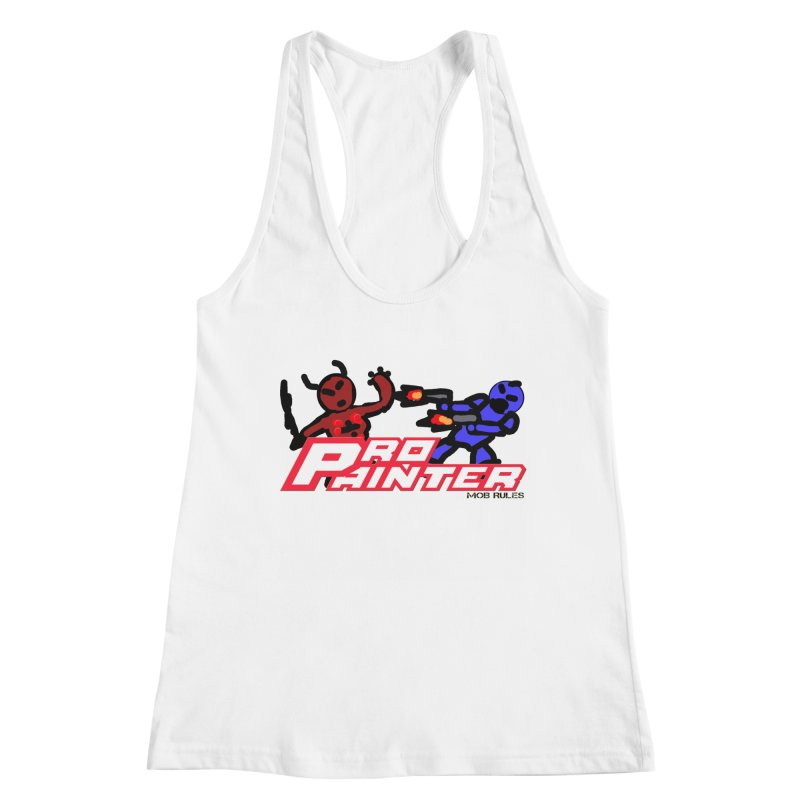 Pro Painter Women's Tank by Mob Rules Podcast
