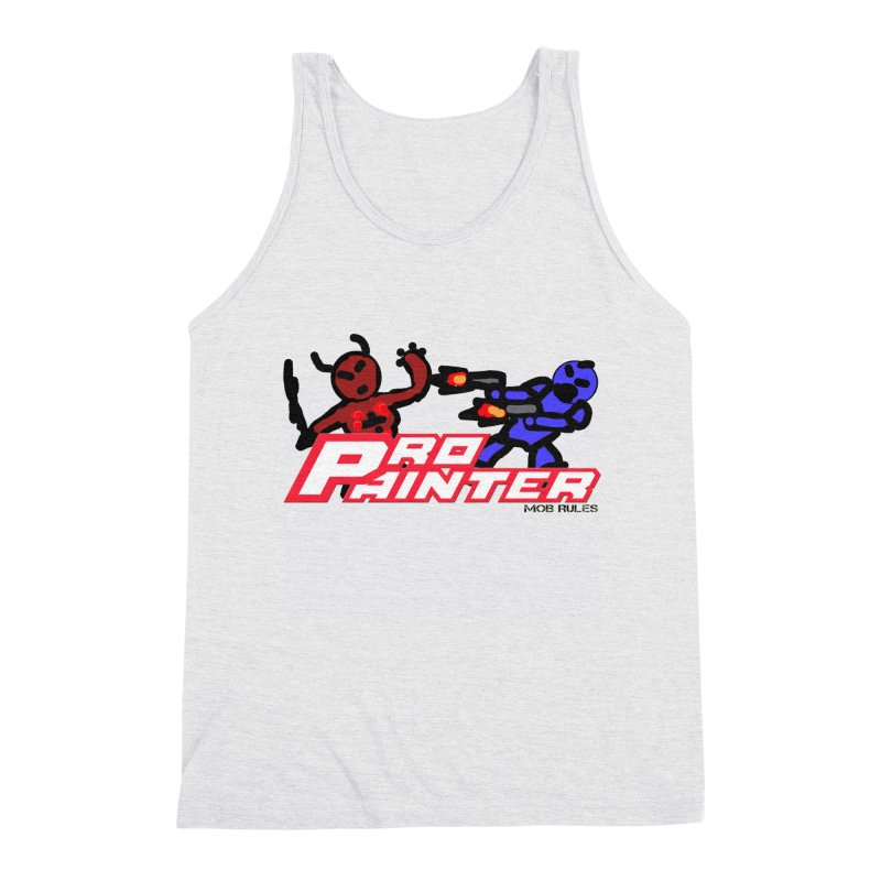 Pro Painter Men's Triblend Tank by Mob Rules Podcast