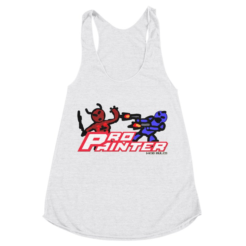 Pro Painter Women's Racerback Triblend Tank by Mob Rules Podcast