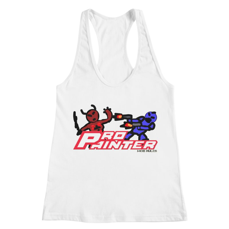 Pro Painter Women's Racerback Tank by Mob Rules Podcast