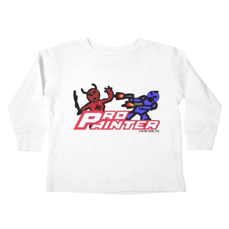 Pro Painter Kids Toddler Longsleeve T-Shirt by Mob Rules Podcast