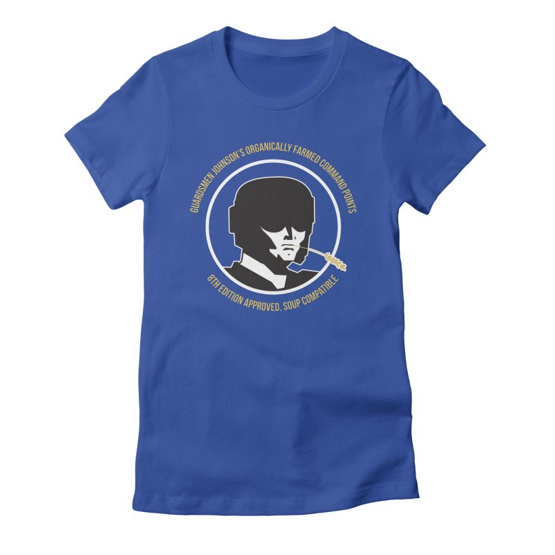 Guardsman Johnson's Organically Farmed Command Points Women's Fitted T-Shirt by Mob Rules Podcast