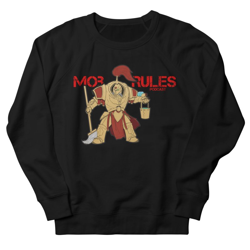 Jeff the Custodes 2.0 Mob Rules Logo Women's French Terry Sweatshirt by Mob Rules Podcast