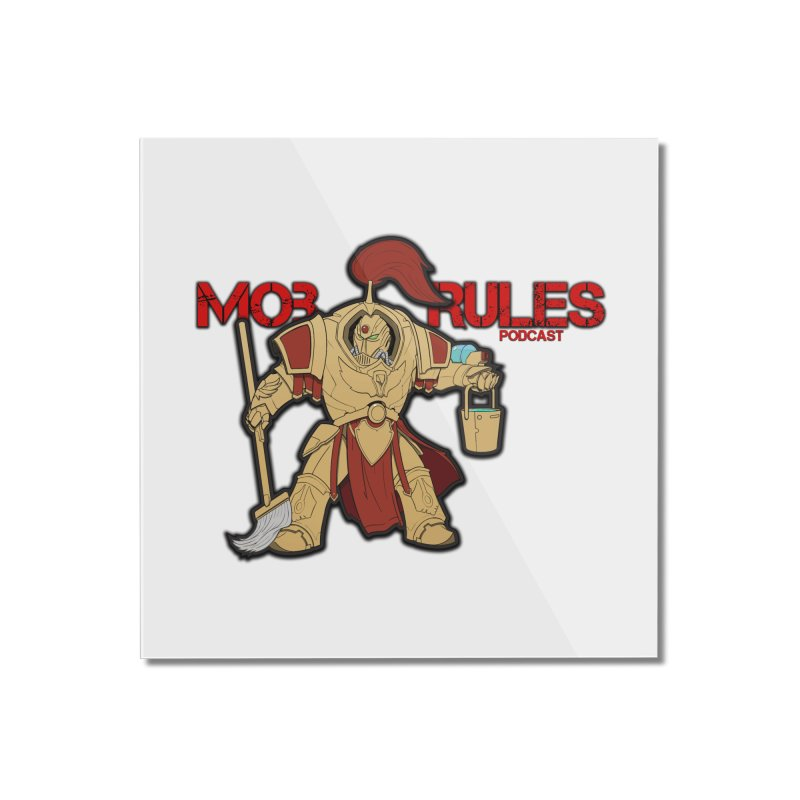 Jeff the Custodes 2.0 Mob Rules Logo Home Mounted Acrylic Print by Mob Rules Podcast