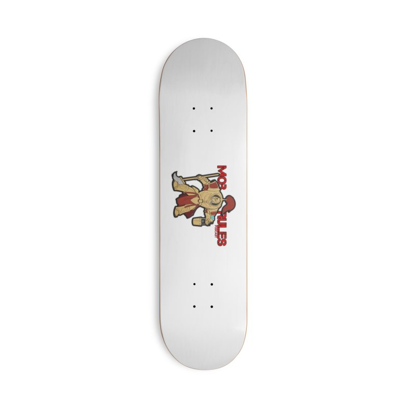 Jeff the Custodes 2.0 Mob Rules Logo Accessories Deck Only Skateboard by Mob Rules Podcast