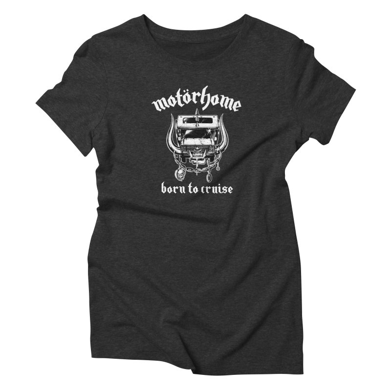 Born To Cruise Women's Triblend T-Shirt by Mock n' Roll