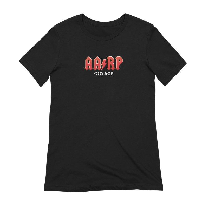 AARP Old Age Women's T-Shirt by Mock n' Roll