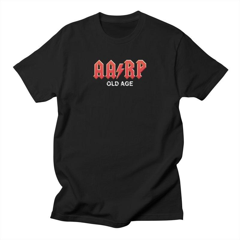 AARP Old Age Men's T-Shirt by Mock n' Roll