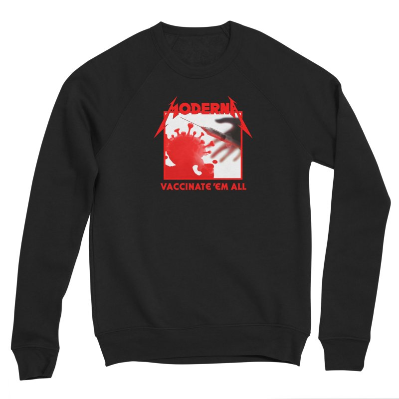 Moderna-Vaccinate 'Em All Men's Sweatshirt by Mock n' Roll